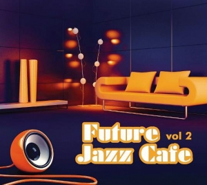 Future Jazz Cafe. Выпуск 2 (2CD)