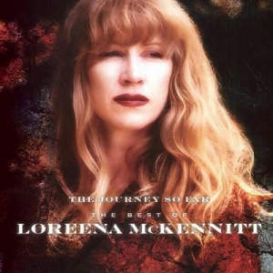 Loreena McKennitt - The Journey So Far. The Best Of Loreena McKennitt