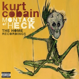 Kurt Cobain - Montage Of Heck. The Home Recordings