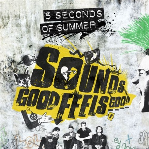 5 Seconds of Summer - Sounds Good Feels Good