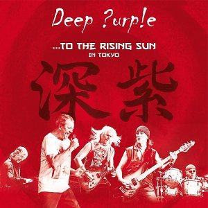 Deep Purple - To The Rising Sun (In Tokyo) (3LP)
