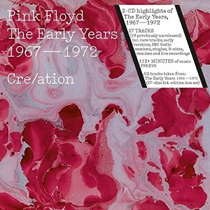 Pink Floyd - The Early Years, 1967-1972, Cre/ation (2CD)