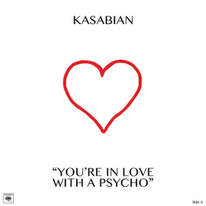 Kasabian - You're In Love With a Psycho (EP)