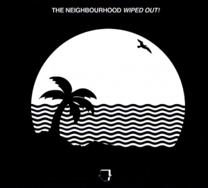 The Neighbourhood - Wiped Out! (2LP)