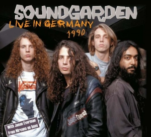 Soundgarden - Live In Germany 1990