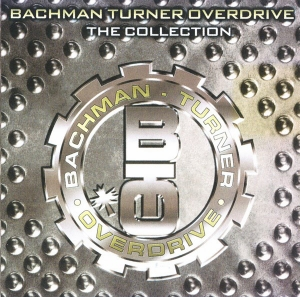Bachman-Turner Overdrive - The Collection
