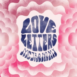 Metronomy – Love Letters