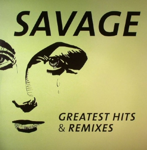 Savage – Greatest Hits & Remixes (LP)