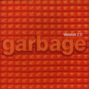Garbage - Version 2.0 (2CD Anniversary Deluxe Edition)