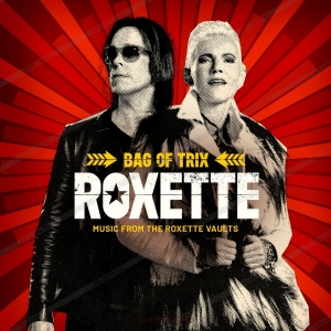 Roxette - Bag of Trix. Music From The Roxette Vaults (3 CD)