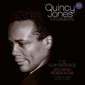 Quincy Jones & Orchestra - Quintessence / Big Band Bossa Nova (2LP)